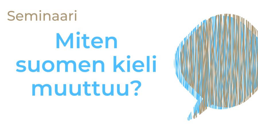 Seminaari: Miten suomen kieli muuttuu?